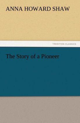 The Story of a Pioneer als Buch (kartoniert)