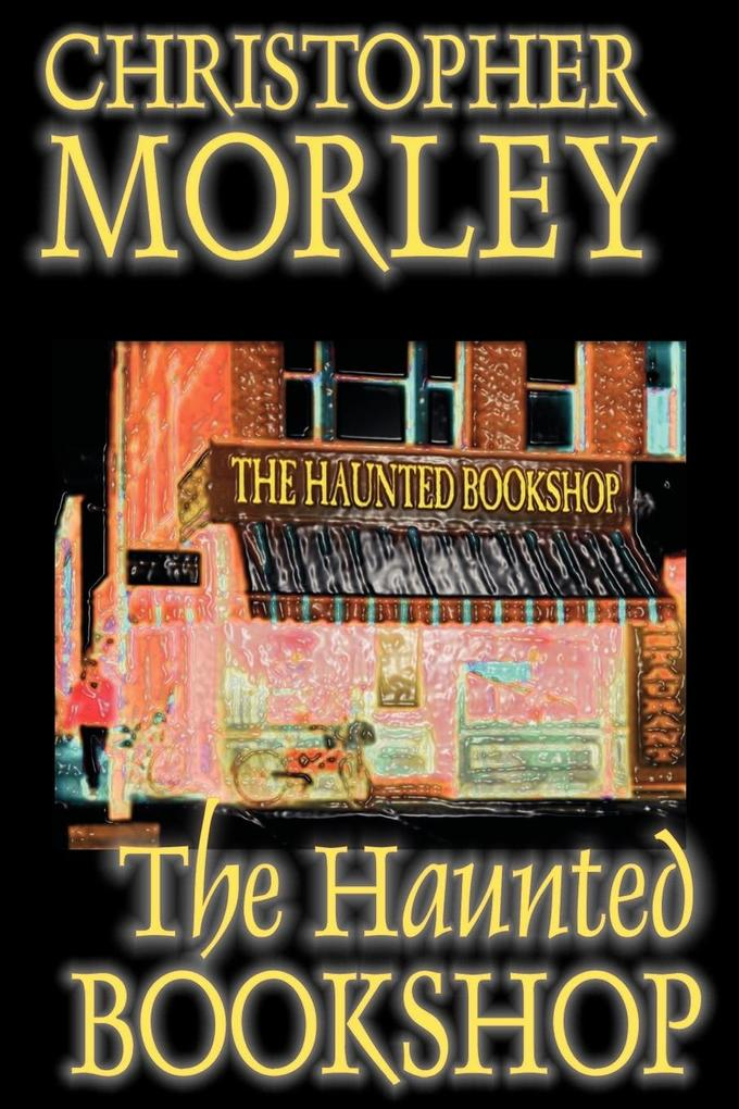 The Haunted Bookshop by Christopher Morley, Fiction als Taschenbuch