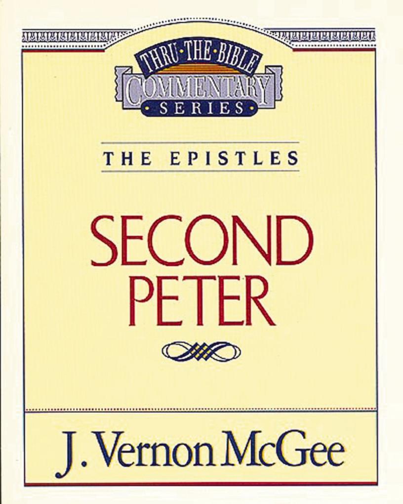 Thru the Bible Vol. 55: The Epistles (2 Peter) als eBook epub