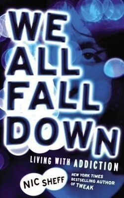 We All Fall Down: Living with Addiction als Taschenbuch