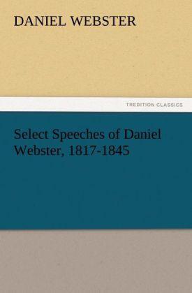Select Speeches of Daniel Webster, 1817-1845 als Buch (kartoniert)