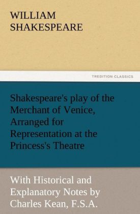 Shakespeare's play of the Merchant of Venice, Arranged for Representation at the Princess's Theatre als Buch (kartoniert)