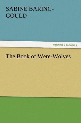 The Book of Were-Wolves als Buch (kartoniert)