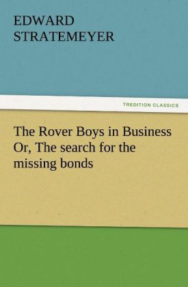 The Rover Boys in Business Or, The search for the missing bonds als Buch (kartoniert)