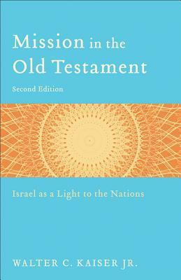 Mission in the Old Testament: Israel as a Light to the Nations als Taschenbuch