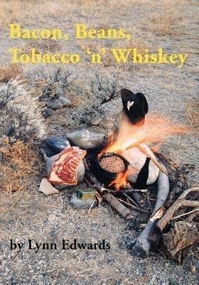 Bacon, Beans, Tobacco 'n' Whiskey als Taschenbuch