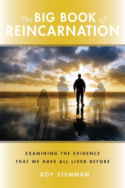 The Big Book of Reincarnation: Examining the Evidence That We Have All Lived Before als Taschenbuch