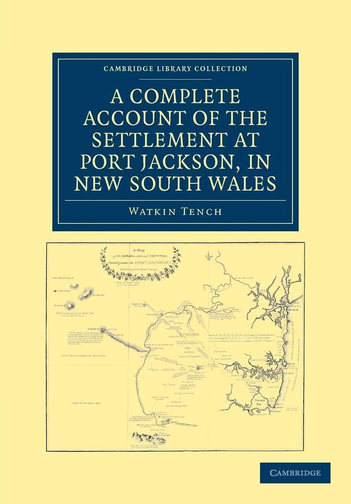 A Complete Account of the Settlement at Port Jackson, in New South       Wales als Taschenbuch