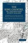 The King Country, or, Explorations in New Zealand