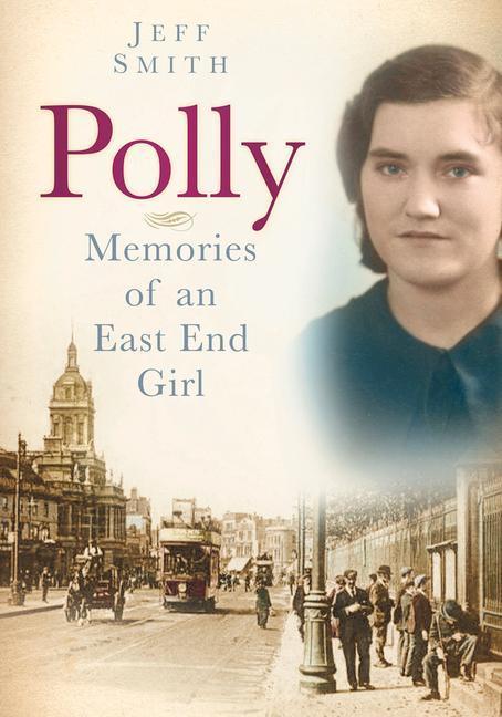 Polly: Memories of an East End Girl als Taschenbuch