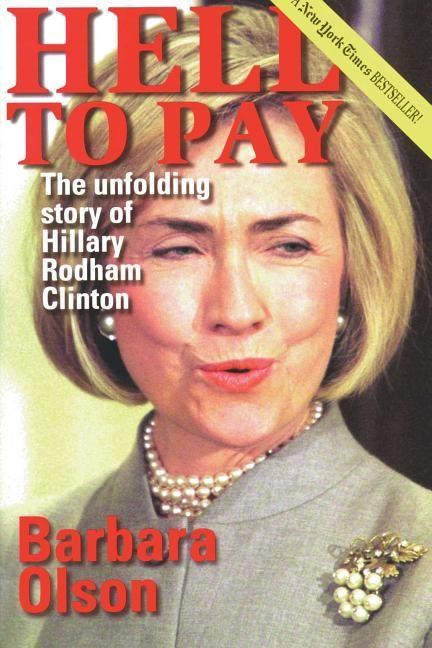 Hell to Pay: The Unfolding Story of Hillary Rodham Clinton als Taschenbuch