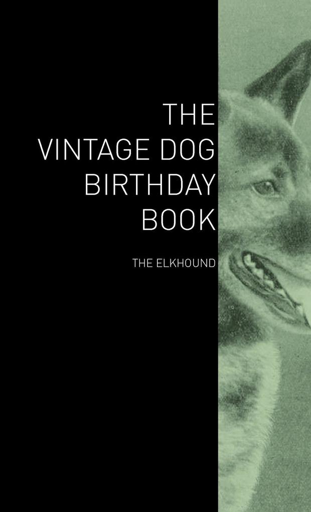 The Vintage Dog Birthday Book - The Elkhound als Buch (gebunden)