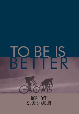 To Be Is Better als Buch (gebunden)