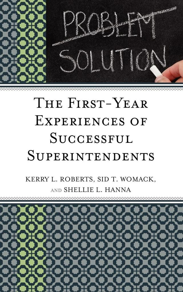 The First-Year Experiences of Successful Superintendents als Buch (gebunden)
