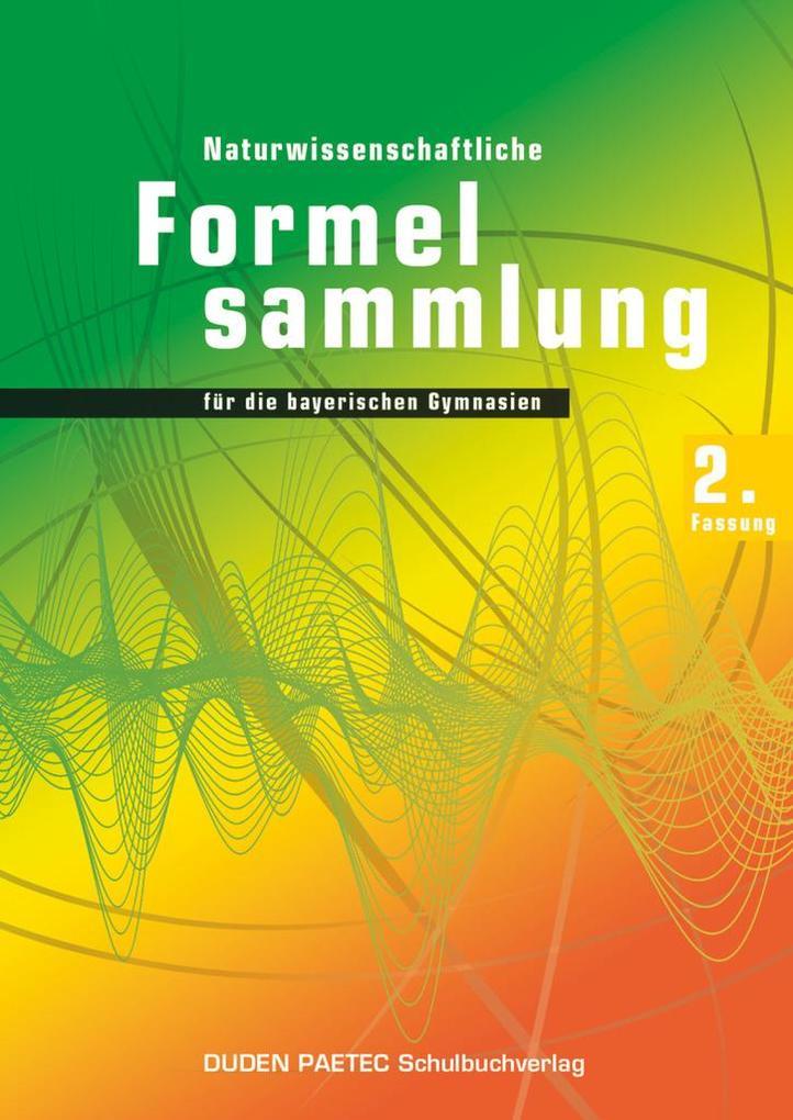 Duden Physik 11./12. Schuljahr. 2. Naturwissenschaftliche Formelsammlung für die bayerischen Gymnasien. Sekundarstufe II - Bayern als Buch (kartoniert)