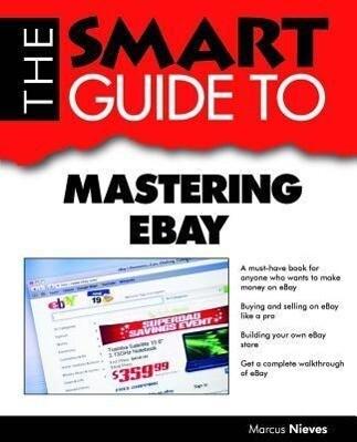 The Smart Guide to Mastering Ebay als Taschenbuch