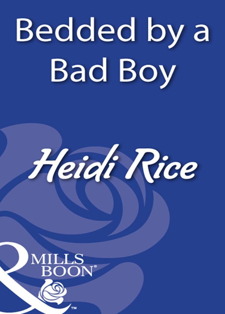 Bedded By A Bad Boy (Mills & Boon Modern) als eBook epub