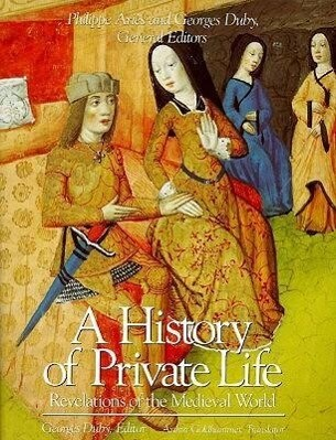 A History of Private Life, Volume II: Revelations of the Medieval World als Buch (kartoniert)