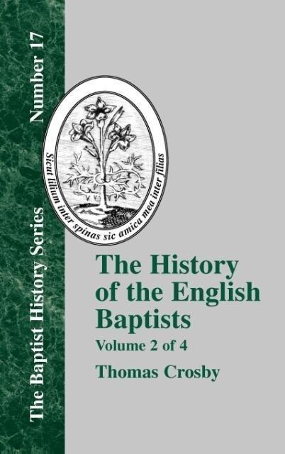 The History of the English Baptists - Vol. 2 als Buch (gebunden)