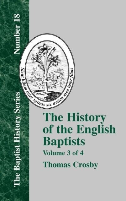 The History of the English Baptists - Vol. 3 als Buch (gebunden)