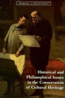 Historical and Philosophical Issues in the Conservation of Cultural Heritage als Taschenbuch