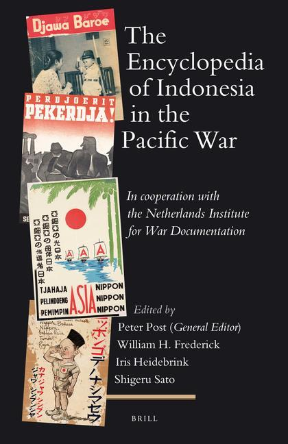 The Encyclopedia of Indonesia in the Pacific War: In Cooperation with the Netherlands Institute for War Documentation als Buch (gebunden)