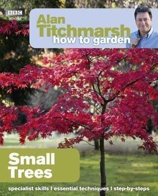 Alan Titchmarsh How to Garden: Small Trees als Taschenbuch