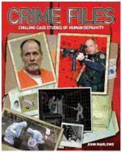 Crime Files: Chilling Case Studies of Human Depravity als Taschenbuch