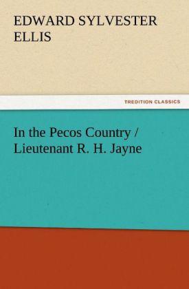 In the Pecos Country / Lieutenant R. H. Jayne als Buch (kartoniert)