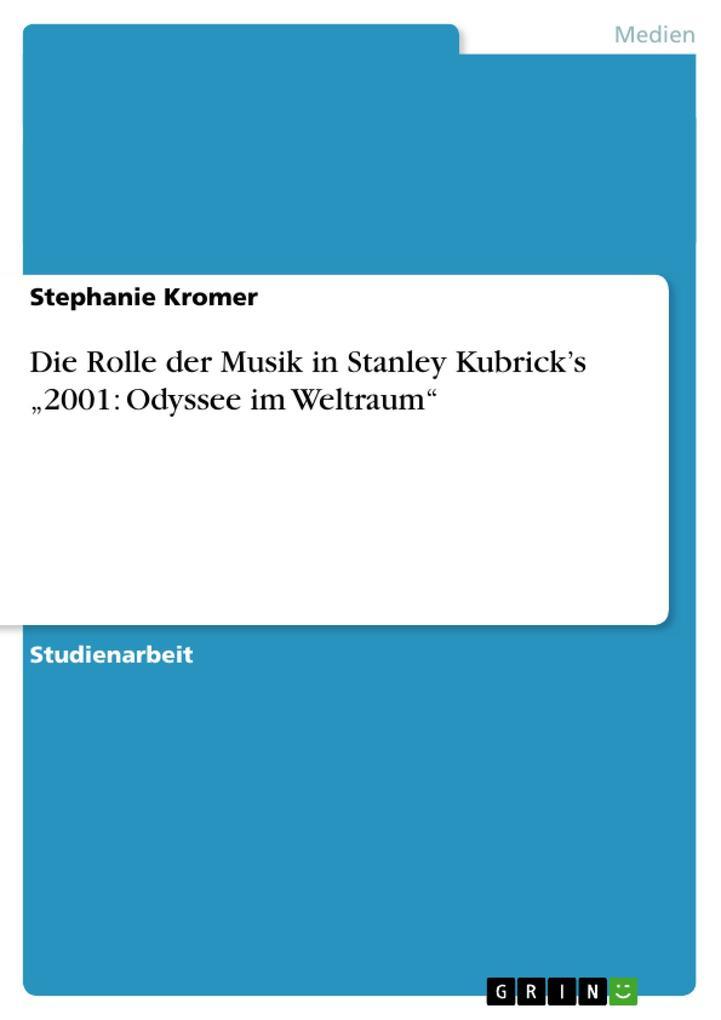"""Die Rolle der Musik in Stanley Kubrick's """"2001: Odyssee im Weltraum"""" als Buch (kartoniert)"""