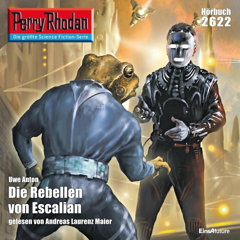 Perry Rhodan 2622: Die Rebellen von Escalian als Hörbuch Download