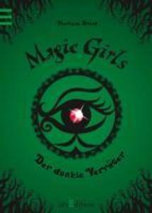Magic Girls 09. Der dunkle Verräter als eBook epub