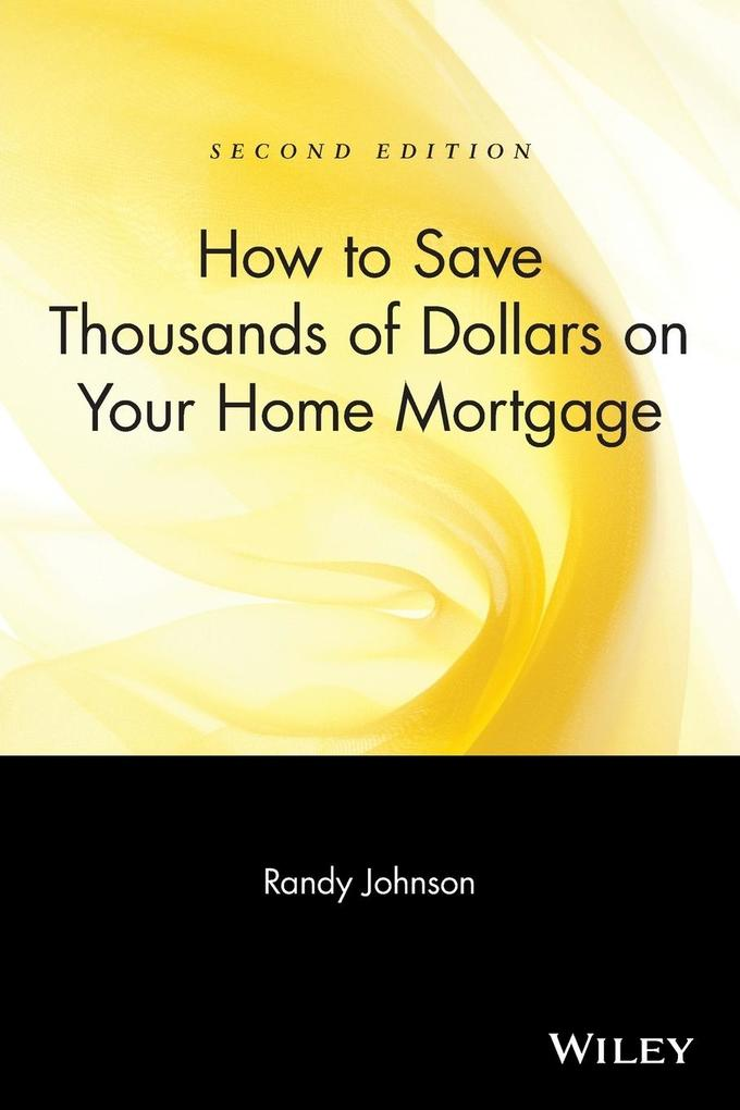 How to Save Thousands of Dollars on Your Home Mortgage als Taschenbuch