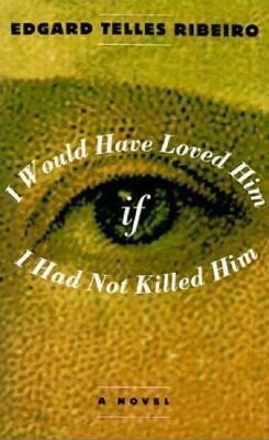 I Would Have Loved Him, If I Had Not Killed Him als Taschenbuch