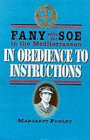 In Obedience to Instructions: Soe Fany in the Wartime Mediterranean als Buch (gebunden)