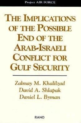 The Implications of the Possible End of the Arab-Israeli Conflict for Gulf Security als Taschenbuch