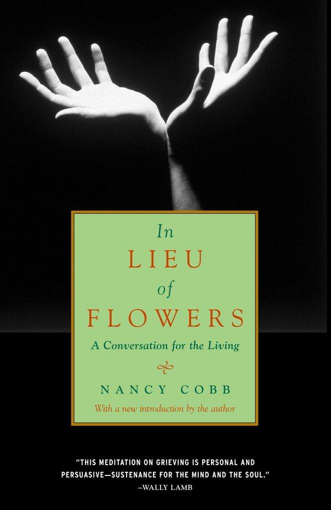 In Lieu of Flowers: A Conversation for the Living als Taschenbuch
