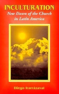 Inculturation: New Dawn of the Church in Latin America als Taschenbuch