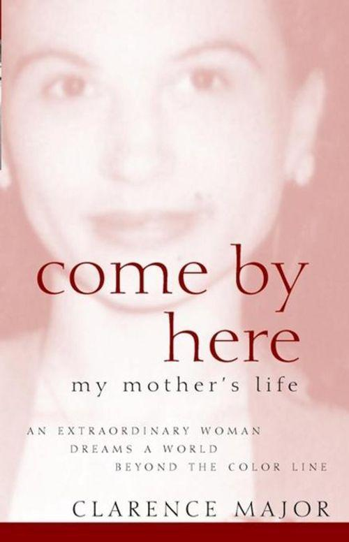Come by Here: My Mother's Life als Buch (gebunden)