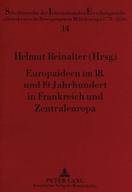 Europaideen im 18. und 19. Jahrhundert in Frankreich und Zentraleuropa als Buch (kartoniert)