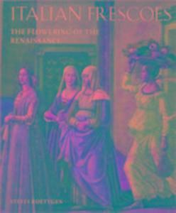 Italian Frescoes: the Flowering of the Renaissance, 1470-1510 als Buch (gebunden)