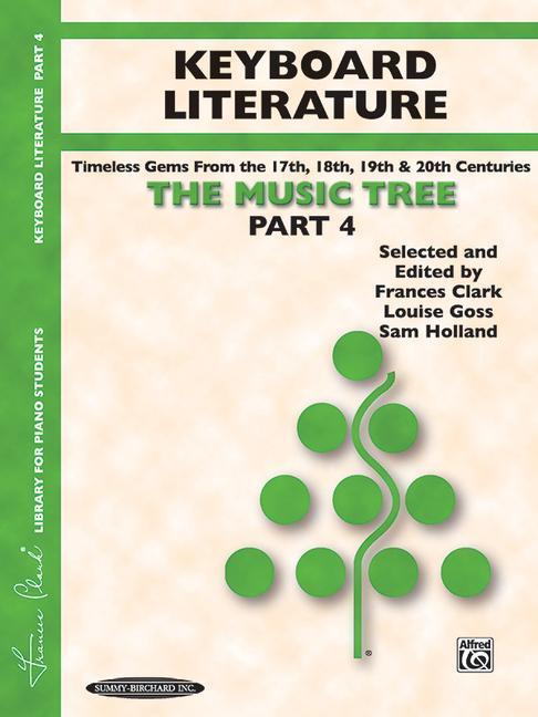 The Music Tree Keyboard Literature: Part 4 -- Timeless Gems from 18th, 19th & 20th Centuries als Taschenbuch