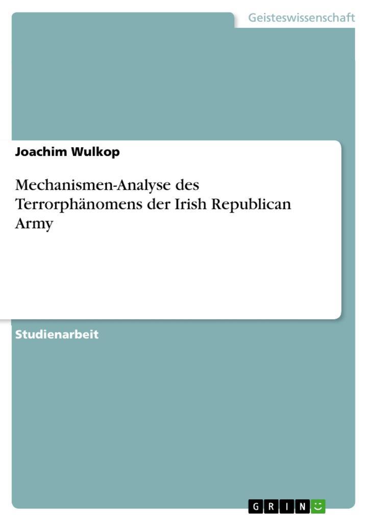 Mechanismen-Analyse des Terrorphänomens der Irish Republican Army als Buch (kartoniert)