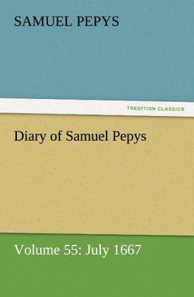 Diary of Samuel Pepys - Volume 55: July 1667 als Buch (kartoniert)