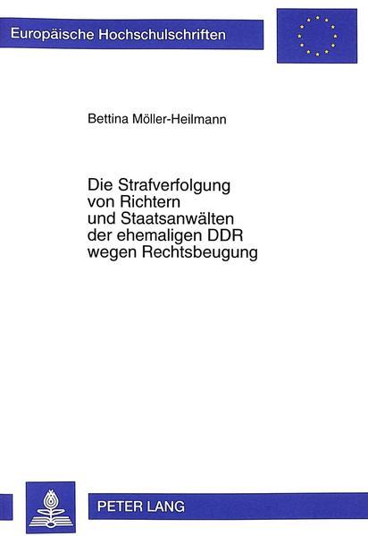 Die Strafverfolgung von Richtern und Staatsanwälten der ehemaligen DDR wegen Rechtsbeugung als Buch (kartoniert)