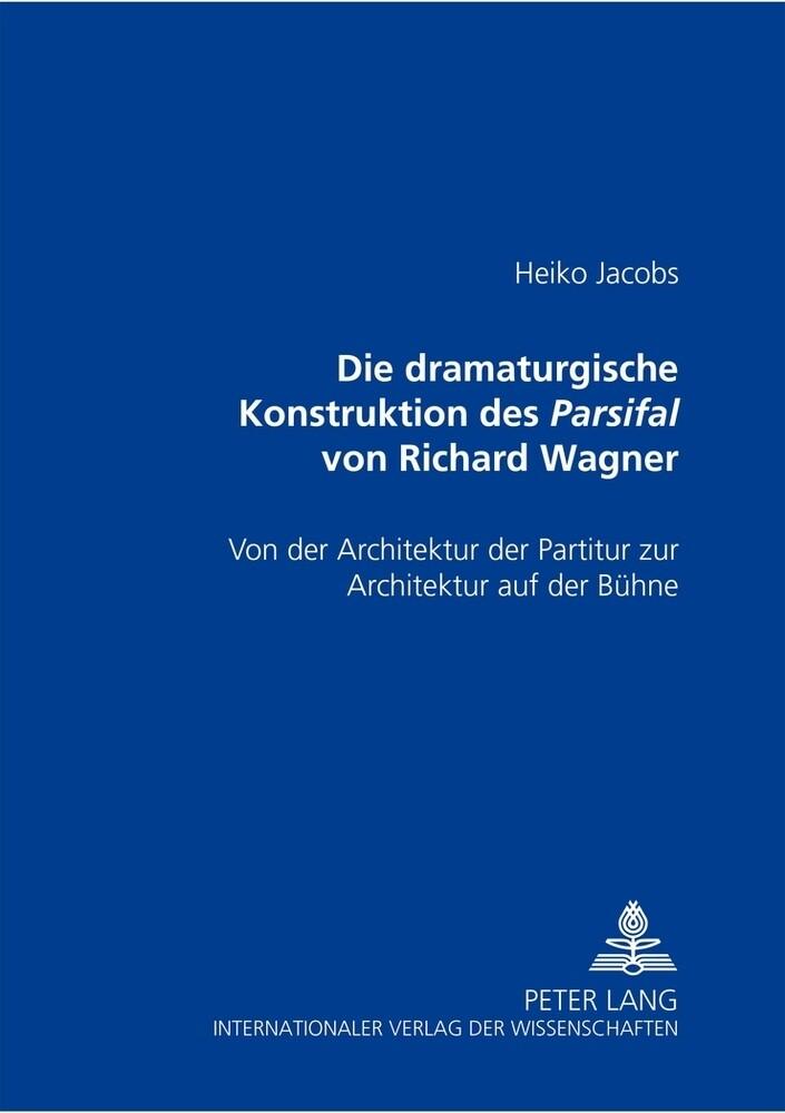 Die dramaturgische Konstruktion des Parsifal von Richard Wagner als Buch (kartoniert)
