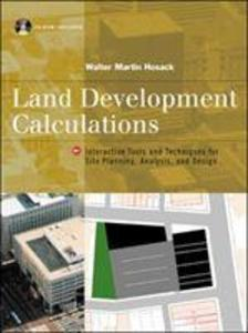 Land Development Calculations: Interactive Tools and Techniques for Site Planning, Analysis and Design als Buch (gebunden)