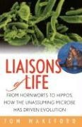 Liaisons of Life: From Hornworts to Hippos How the Unassuming Microbe Has Driven Evolution als Taschenbuch