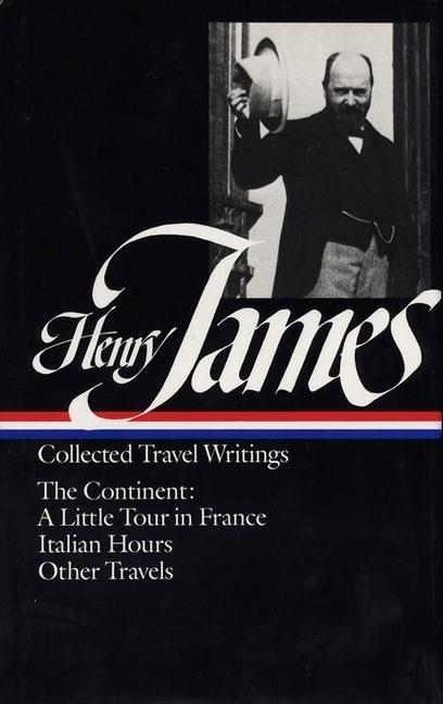Henry James: Travel Writings Vol. 2 (Loa #65): The Continent als Buch (gebunden)