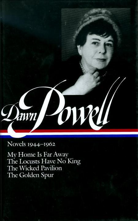 Dawn Powell Novels, 1944-1962: My Home is Far Away, the Locusts Have No King, the Wicked Pavilion, the Golden Spur als Buch (gebunden)